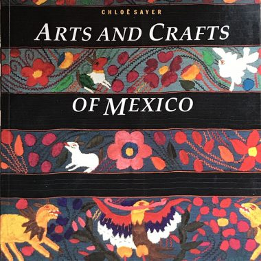 Arts and Crafts of Mexico Chloe Sayer